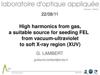 High harmonics from gas,  a suitable source for seeding FEL   from vacuum-ultraviolet