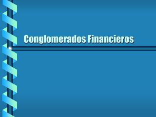 Conglomerados Financieros