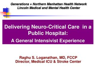 Delivering Neuro-Critical Care  in a Public Hospital: A General Intensivist Experience