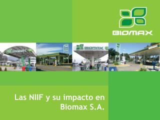 Las NIIF y su impacto en Biomax  S.A.