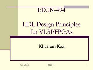 EEGN-494 HDL Design Principles for VLSI/FPGAs