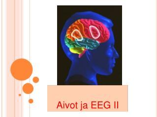 Aivot ja EEG II