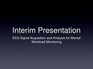 Interim Presentation