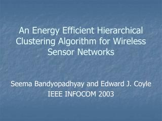 An Energy Efficient Hierarchical Clustering Algorithm for Wireless Sensor Networks