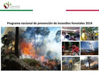 Programa nacional de prevención de incendios forestales 2014