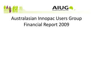 Australasian  Innopac  Users Group Financial Report 2009
