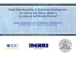 Quali prospettive per la Business Intelligence IDC BIDW Conference – Milano, 24 settembre 2003