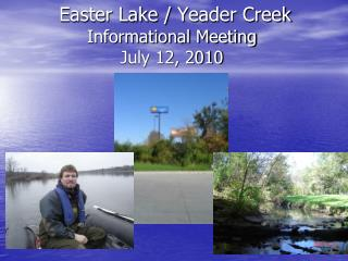 Easter Lake /  Yeader  Creek Informational Meeting July 12, 2010