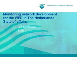 Monitoring network development for the WFD in The Netherlands: State of affairs