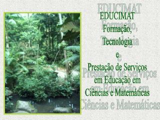 EDUCIMAT Formação, Tecnologia e Prestação de Serviços em Educação em Ciências e Matemáticas