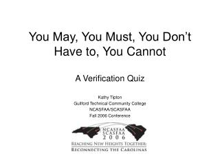 You May, You Must, You Don t Have to, You Cannot  A Verification Quiz