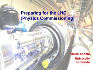 Preparing for the LHC  (Physics Commissioning)