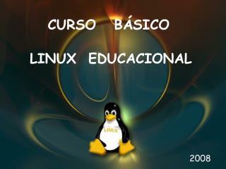 CURSO   BÁSICO LINUX  EDUCACIONAL