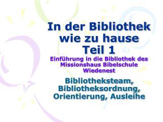 Bibliotheksteam, Bibliotheksordnung, Orientierung, Ausleihe
