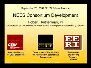 September 28, 2001 NEES Teleconference NEES Consortium Development