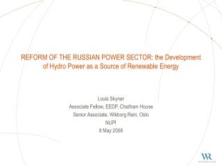 REFORM OF THE RUSSIAN POWER SECTOR: the Development of Hydro Power as a Source of Renewable Energy