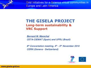 THE GISELA PROJECT  Long-term sustainability & VRC Support