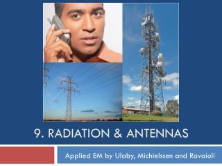 9. Radiation & Antennas