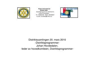 Distriktssamlingen 20. mars 2010 -Distriktsprogrammer- Johan Hovdedalen,