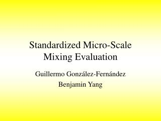 Standardized Micro-Scale Mixing Evaluation
