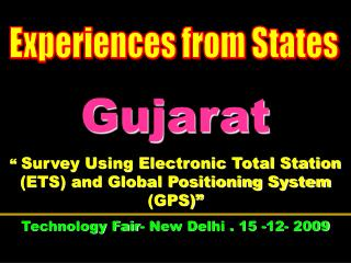 Gujarat   Survey Using Electronic Total Station ETS and Global Positioning System GPS  Technology Fair- New Delhi . 15 -