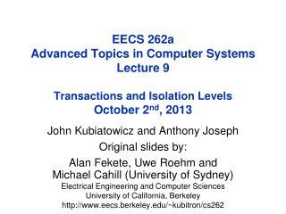 John  Kubiatowicz  and Anthony Joseph Original slides by: