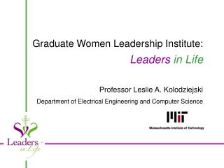 Graduate Women Leadership Institute: Leaders  in Life