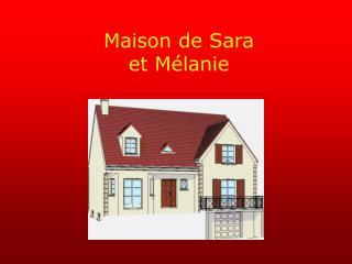 Maison de Sara et Mélanie