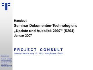 """Handout Seminar Dokumenten-Technologien: """"Update und Ausblick 2007"""" (S204) Januar 2007"""