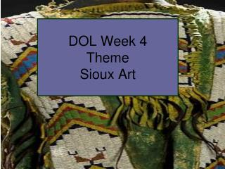 DOL Week 4 Theme Sioux Art