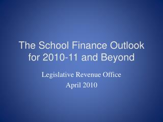 The School Finance Outlook for 2010-11 and Beyond