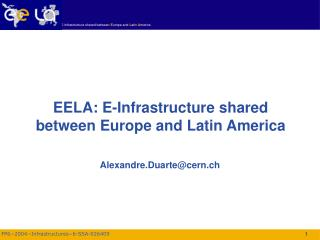 EELA: E-Infrastructure shared between Europe and Latin America