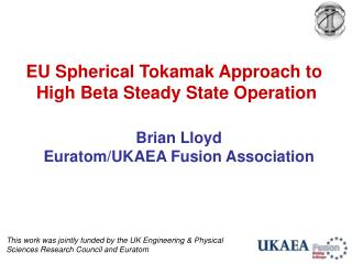EU Spherical Tokamak Approach to  High Beta Steady State Operation