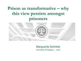 Prison as transformative – why this view persists amongst prisoners