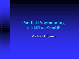 Parallel Programming with MPI and OpenMP