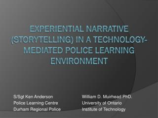 Experiential Narrative (Storytelling) in a Technology-Mediated Police Learning Environment