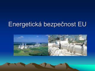 Energetická bezpečnost EU
