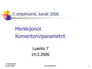 C-ohjelmointi, kevät 2006