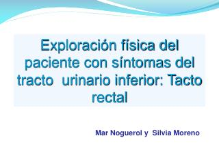 Exploración física del paciente con síntomas del tracto  urinario inferior: Tacto rectal
