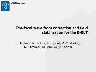 Pre-focal wave front correction and field stabilization for the E-ELT