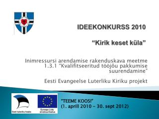 """IDEEKONKURSS 2010 """"Kirik keset küla"""""""