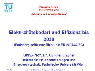 """Pressekonferenz 24. November 2006 """"Lifestyle und Energieeffizienz"""""""