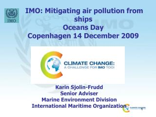 IMO: Mitigating air pollution from ships Oceans Day  Copenhagen 14 December 2009