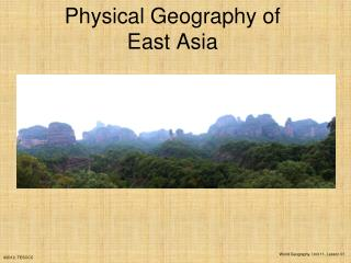 Physical Geography of  East Asia