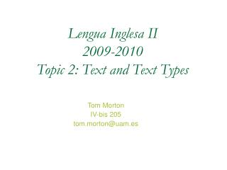 Lengua Inglesa II 2009-2010 Topic 2: Text and Text Types
