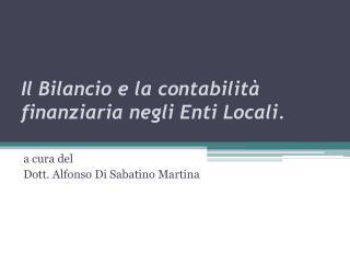 Il Bilancio e la contabilit� finanziaria negli Enti Locali.