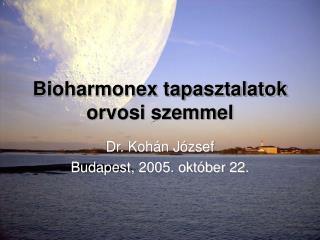 Bioharmonex tapasztalatok orvosi szemmel