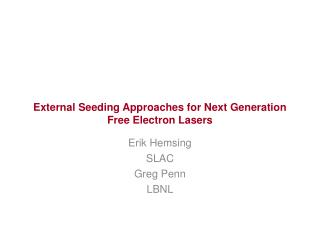 External Seeding Approaches for Next Generation Free Electron Lasers