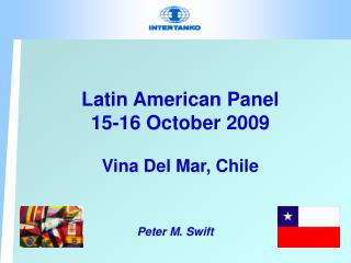 Latin American Panel 15-16 October 2009 Vina Del Mar, Chile
