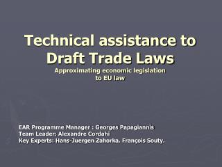 Technical assistance to Draft Trade Laws Approximating economic legislation  to EU law